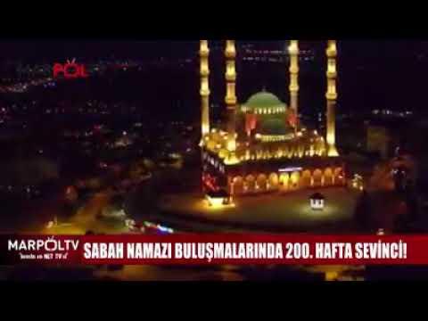 SABAH NAMAZI BULUŞMALARINDA 200. HAFTA SEVİNCİ .. Haber : Marpol Tv
