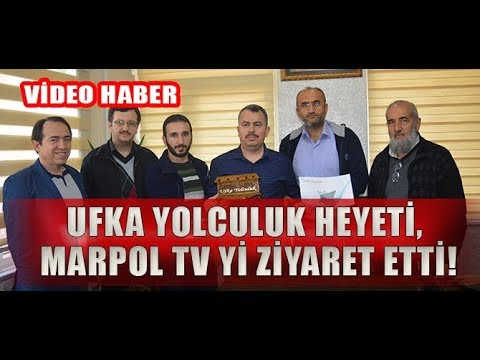 UFKA YOLCULUK HEYETİ, MARPOL TV Yİ ZİYARET ETTİ!