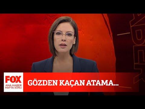 Gözden kaçan atama! 11 Ekim 2020 Gülbin Tosun ile FOX Ana Haber Hafta Sonu