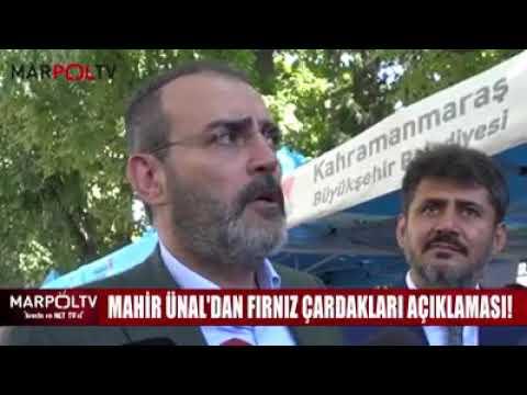MAHİR ÜNAL'DAN FIRNIZ ÇARDAKLARI AÇIKLAMASI! Haber : Marpol.TV - Kahramanmaraş