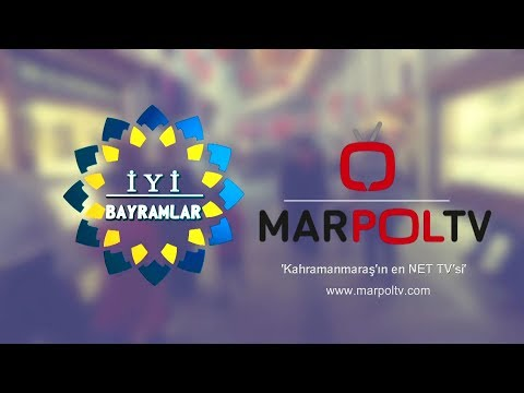 MARPOLTV İYİ BAYRAMLAR DİLER