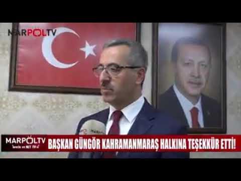 BAŞKAN GÜNGÖR KAHRAMANMARAŞ HALKINA TEŞEKKÜR ETTİ! Marpol Tv Özel Haber